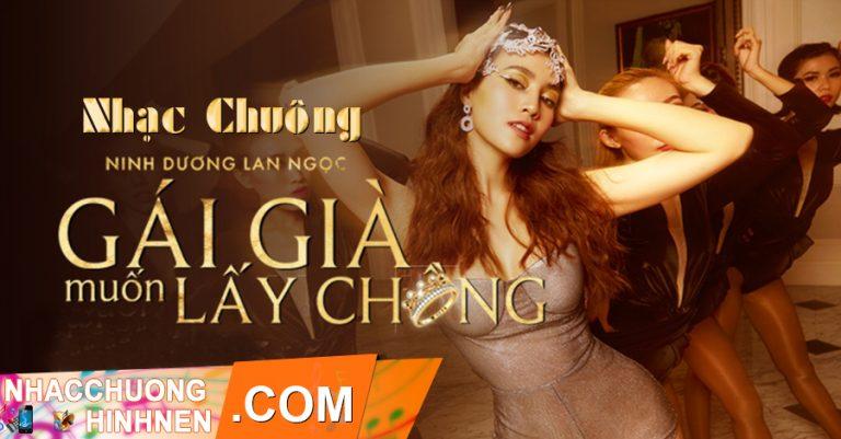 nhac chuong gai gia muon lay chong ninh duong lan ngoc