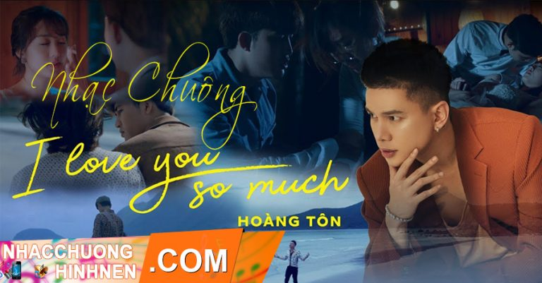 nhac chuong i love you so much hoang ton
