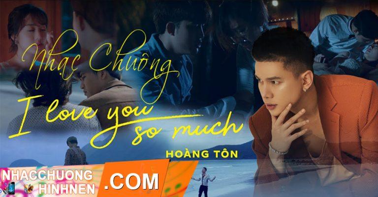 nhac chuong i love you so much hoang ton