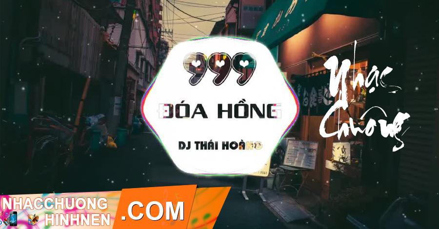 nhac chuong 999 doa hoa hong remix dj thai hoang