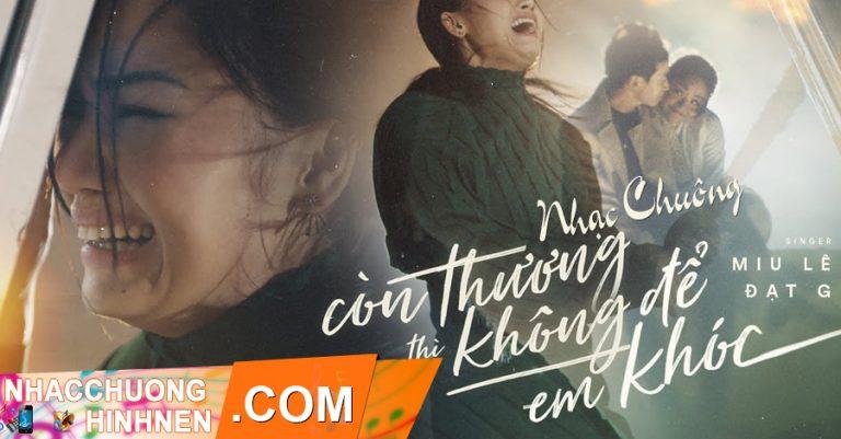 nhac chuong con thuong thi khong de em khoc miu le
