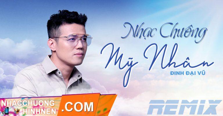 nhac chuong my nhan remix dinh dai vu