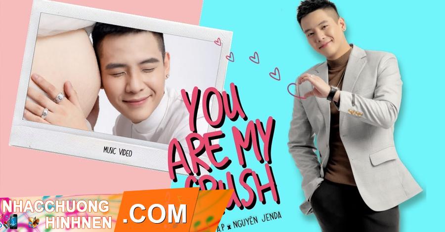 nhac chuong you are my crush quan ap
