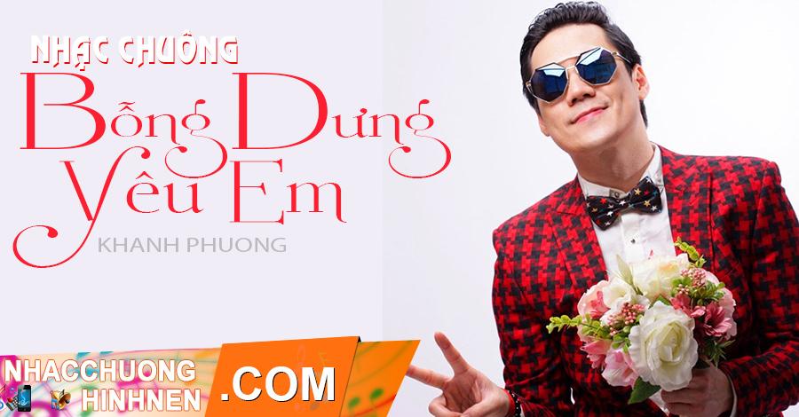 nhac chuong bong dung yeu em khanh phuong