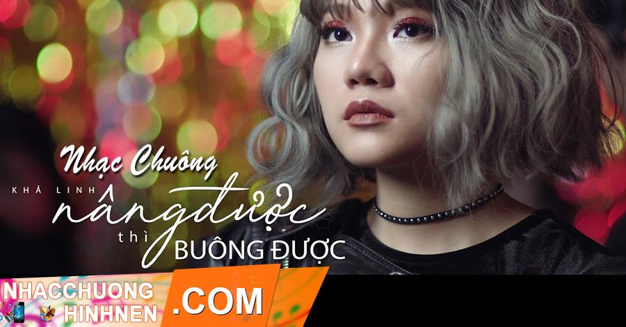 nhac chuong nang duoc thi buong duoc kha linh