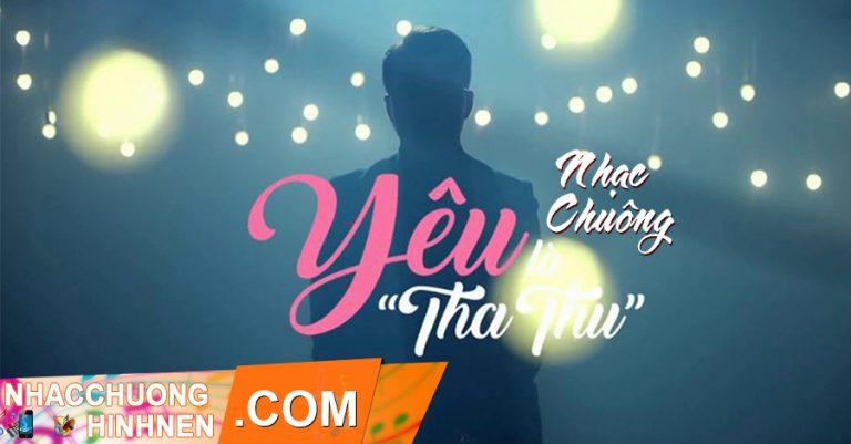 nhac chuong yeu la tha thu only c