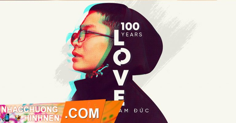 nhac chuong 100 years love nam duc