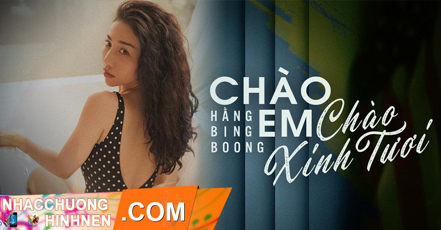 nhac chuong chao em chao xinh tuoi hang bingboong