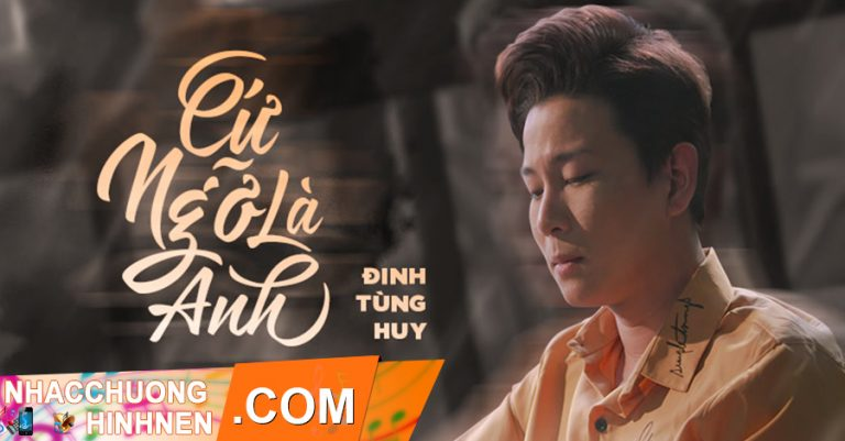 nhac chuong cu ngo la anh dinh tung huy