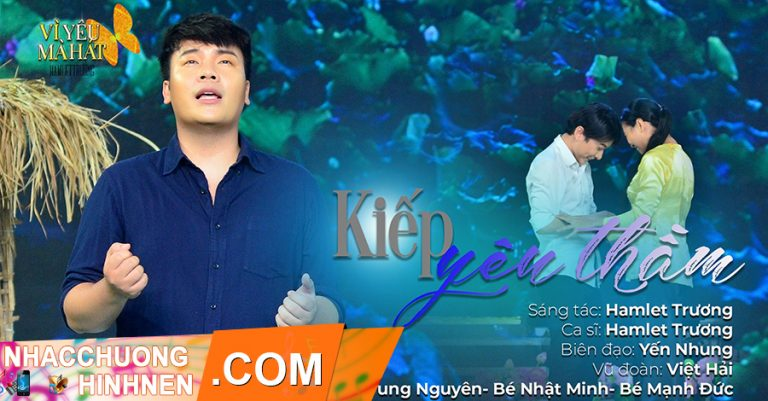 nhac chuong kiep yeu tham hamlet truong