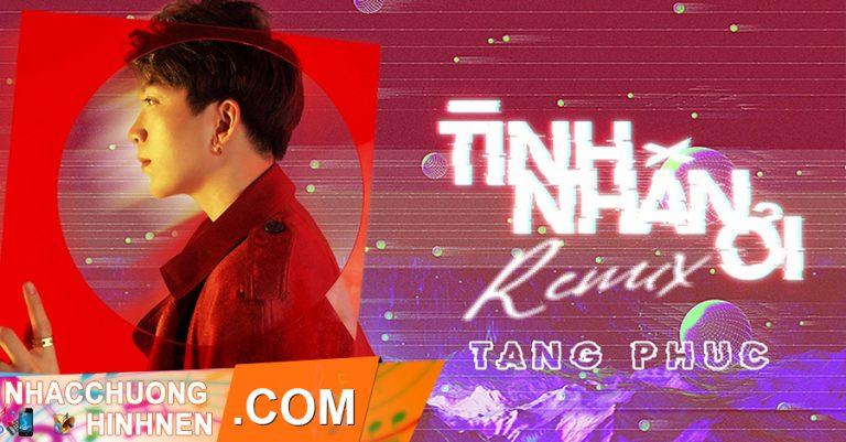 nhac chuong tinh nhan oi remix tang phuc