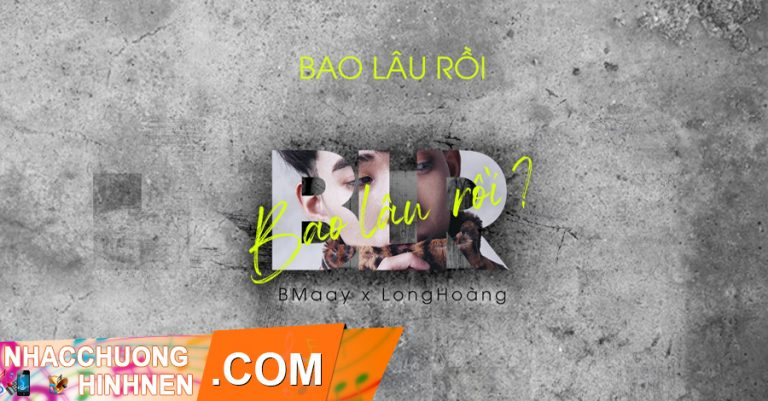 nhac chuong bao lau roi bmaay long hoang