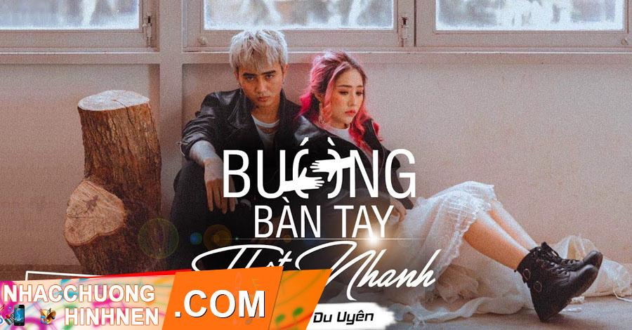 nhac chuong buong ban tay that nhanh dat g du uyen