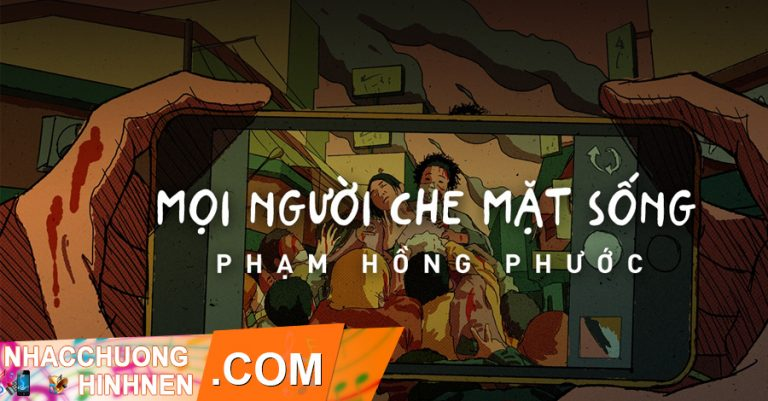 nhac chuong moi nguoi che mat song pham hong phuoc