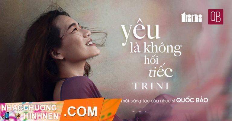 nhac chuong yeu la khong hoi tiec trini
