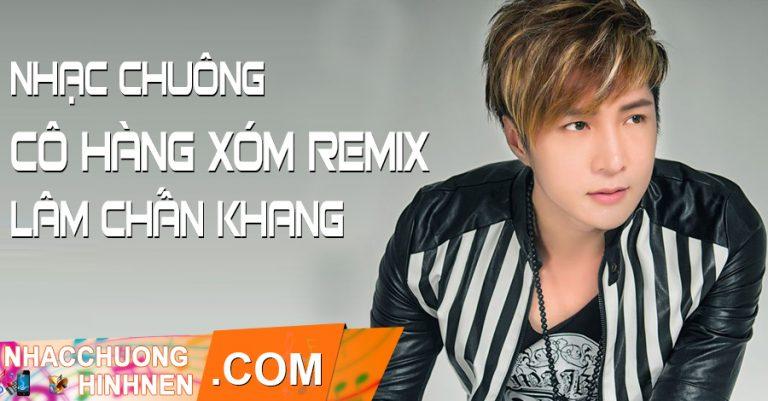 nhac chuong co hang xom remix lam chan khang