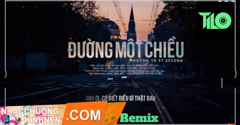 nhac chuong duong mot chieu remix dj tilo