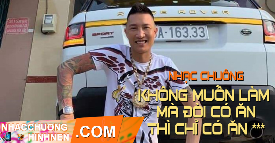 nhac chuong khong muon lam ma doi co an thi chi co an dau buoi