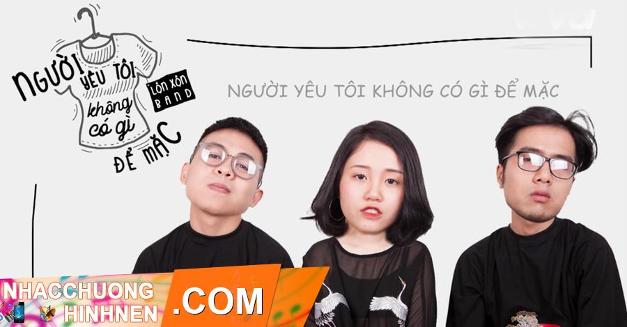 nhac chuong nguoi yeu toi khong co gi de mac lon xon band