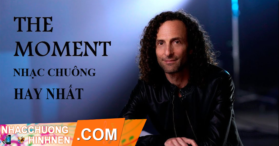 nhac chuong the moment kenny g hay nhat