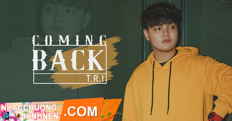 nhac chuong coming back tri