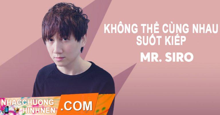 nhac chuong khong the cung nhau suot kiep mr siro