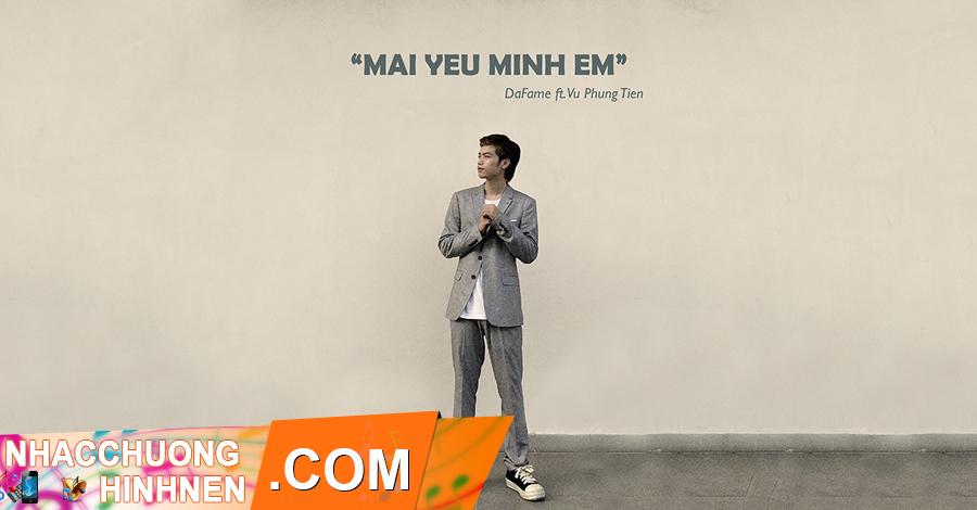 nhac chuong mai yeu minh yeu dafame ft vu phung tien