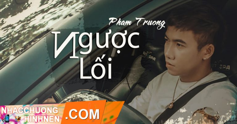 nhac chuong nguoc loi pham truong
