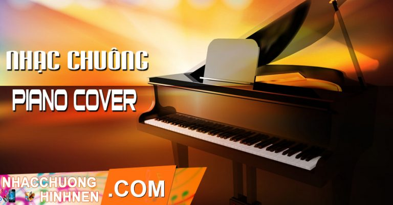 nhac chuong piano cover hay nhat cho dien thoai