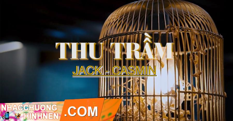 nhac chuong thu tram jack casmin