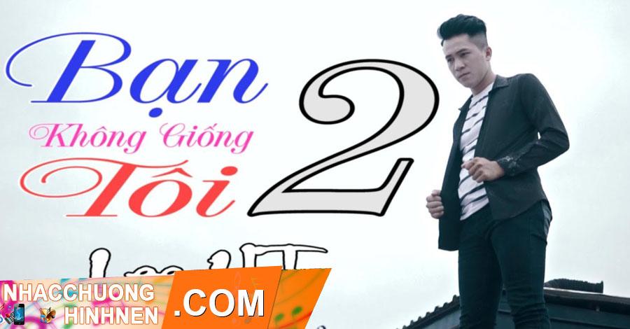 Nhac Chuong Bạn Khong Giong Toi - Lee HT
