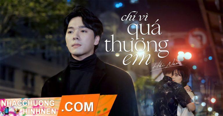 Nhac Chuong Chi Vi Qua Thuong Em - Hai Nam