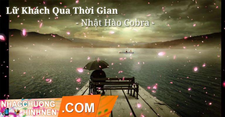 Nhạc chuông Lữ Khách Qua Thời Gian - Nhật Hào Cobra