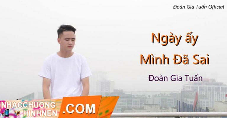 Nhac Chuong Ngay Ay Minh Da Sai - Doan Gia Tuan