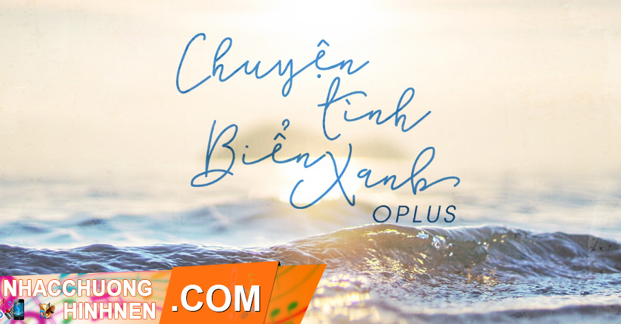 chuyen tinh bien xanh - oplus