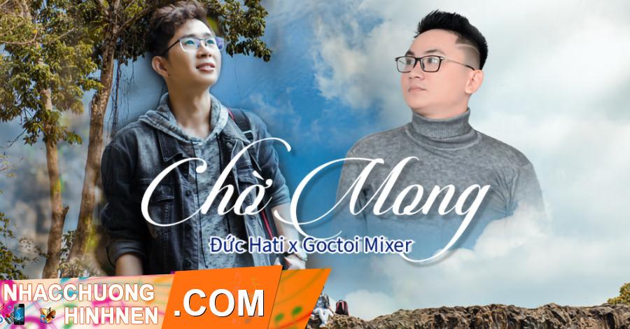 nhac chuong cho mong duc hati x goctoi mixer