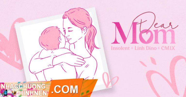 nhac chuong dear mom Insolent, Linh Dino, CM1X