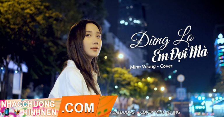 nhac chuong dung lo anh doi ma mina young cover