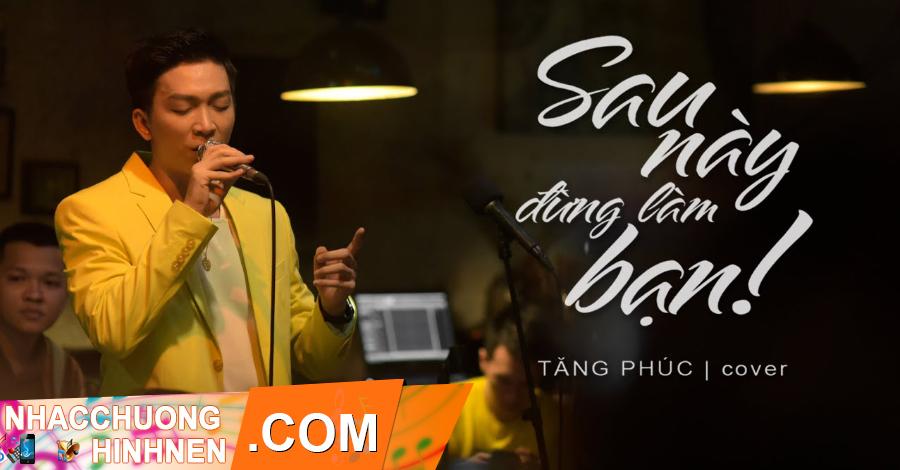 nhac chuong sau nay dung lam ban tang phuc
