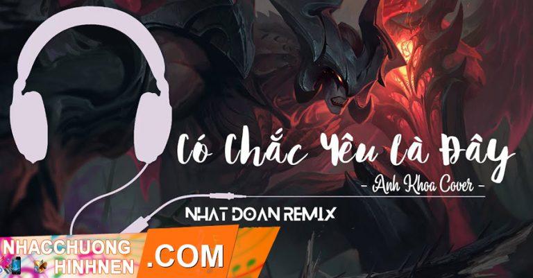 nhac chuong co chac yeu la day remix nhat doan cover