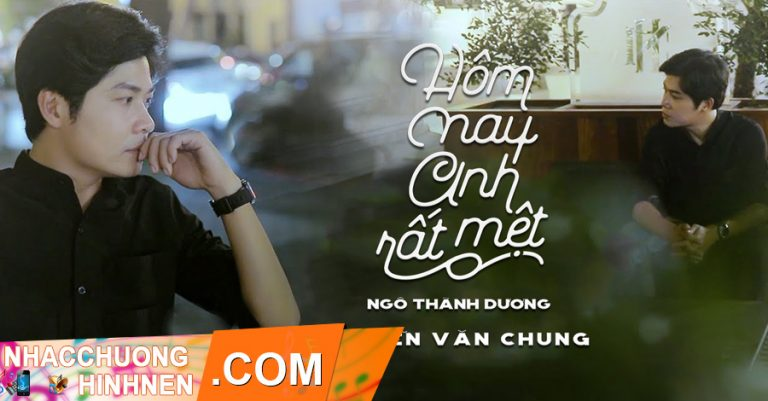 nhac chuong hom nay anh rat met ngo thanh duong