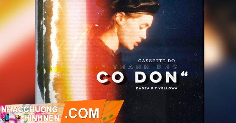 Nhạc Chuông Thành Phố Cô Đơn - DaDea, YellowA, Cassette Đỏ