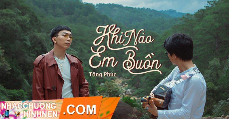 nhac chuong khi nao em buon tang phuc