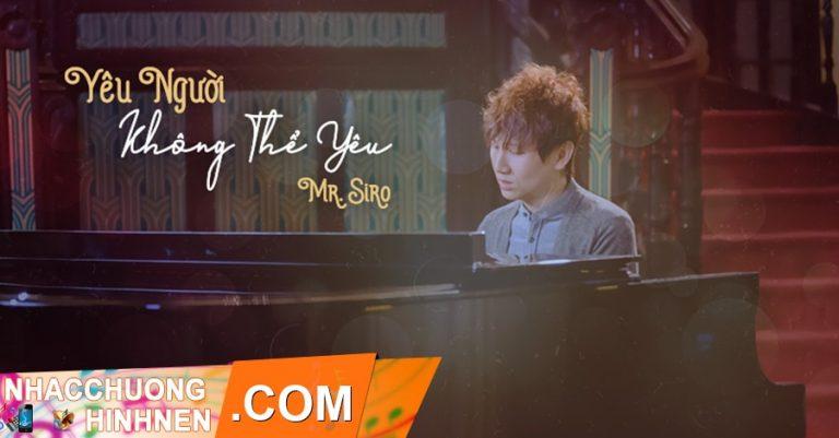 nhac chuong yeu nguoi khong the yeu mr siro