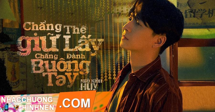 nhac chuong chang the giu lay chang danh buong tay ngo kien huy