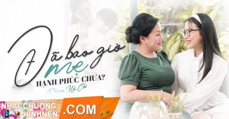 nhac chuong da bao gio me hanh phuc chua phuong my chi