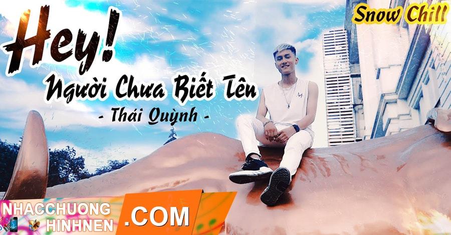 nhac chuong hey em nguoi chua biet ten thai quynh tiktok