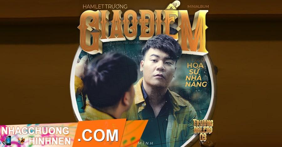 nhac chuong hoa su nha nang hamlet truong