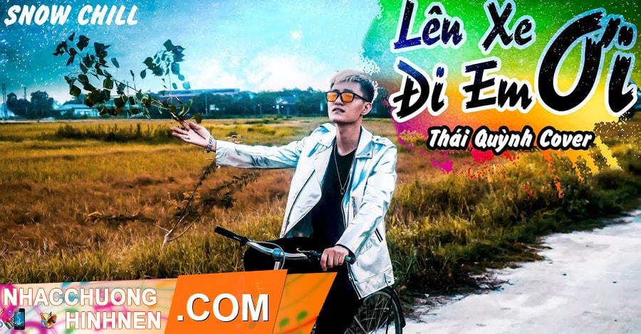 nhac chuong len xe di em oi snow remix chill thai quynh cover