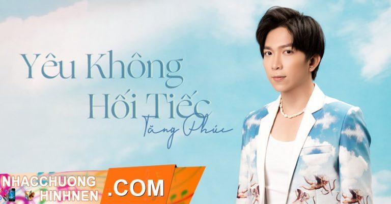 nhac chuong yeu khong hoi tiec tang phuc